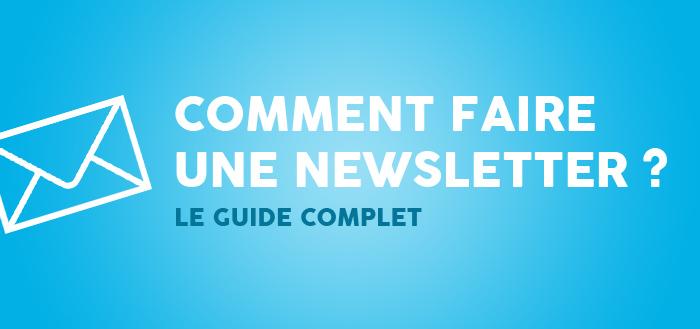 comment faire une newsletter : le guide complet