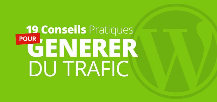 19 conseils pour generer du trafic