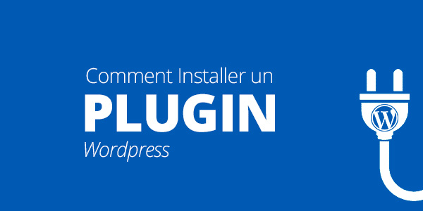 Comment Installer un plugin wordpress